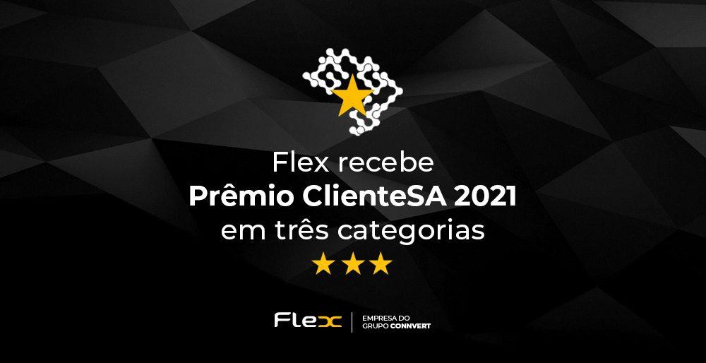 Prêmio ClienteSA 2021: Flex é reconhecida por suas práticas de mercado e relacionamento com o cliente